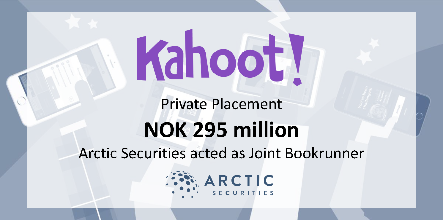 Kahoot! - NOK 295 million - Private Placement