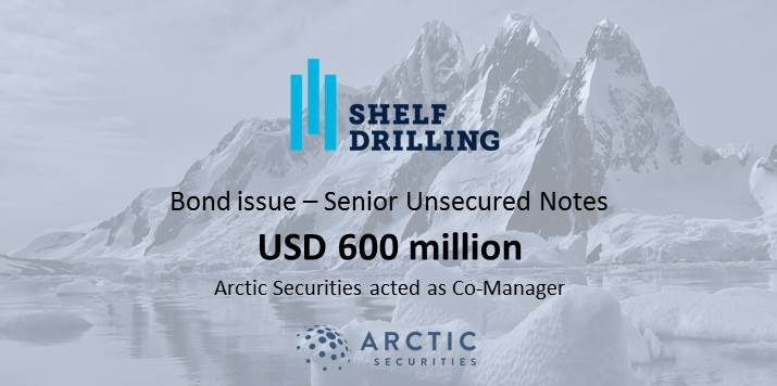 Shelf Drilling Holdings, Ltd. – USD 600 million Senior (Unsecured) Notes Placement